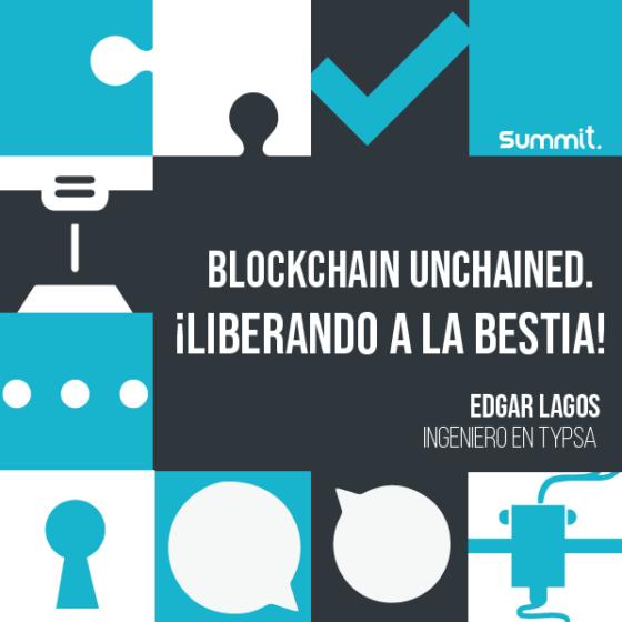 Blockchain Unchained. ¡Liberando a la bestia!